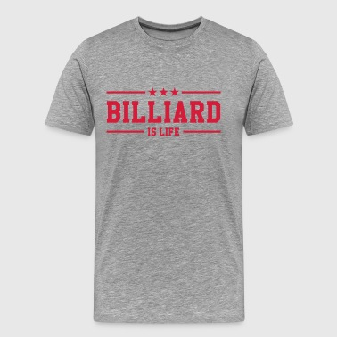 Billiard is life ! - Camiseta premium hombre
