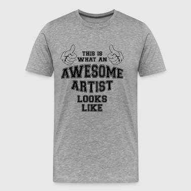 This is what an awesome Artist looks like Gifts - Men's Premium T-Shirt