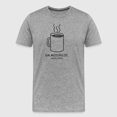 On Autopilot needs coffee - Männer Premium T-Shirt