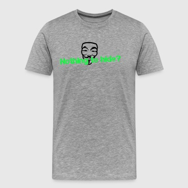 Nothing to hide? Anonymous - Men's Premium T-Shirt
