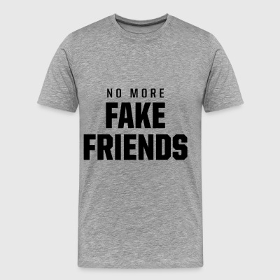 No Fake Friends meer - Mannen Premium T-shirt