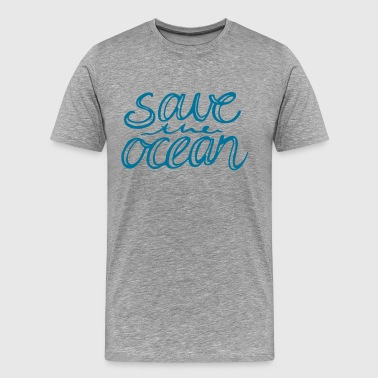 save the ocean - Men's Premium T-Shirt