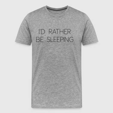 rather be sleeping - Men's Premium T-Shirt