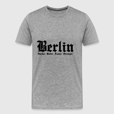 Berlin Harder, Better, Faster, Stronger - Premium T-skjorte for menn