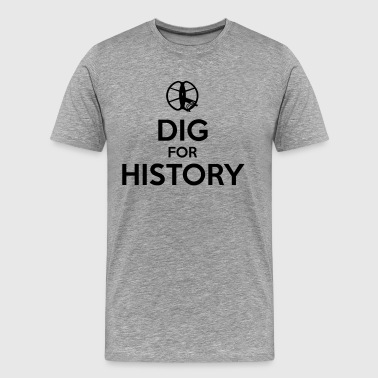 Dig for History 1 - by detonateur - Black - T-shirt Premium Homme