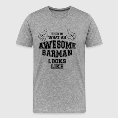 This is what an awesome barman looks like Gifts - Men's Premium T-Shirt