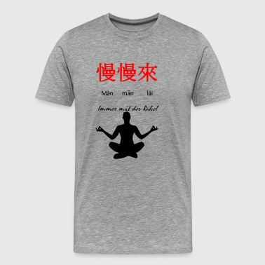 Take it easy! (Chinese) - Mannen Premium T-shirt