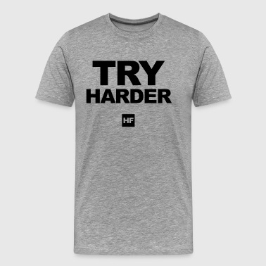 TRY HARDER - Männer Premium T-Shirt