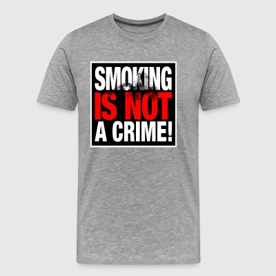SMOKING IS NOT A CRIME - Men's Premium T-Shirt