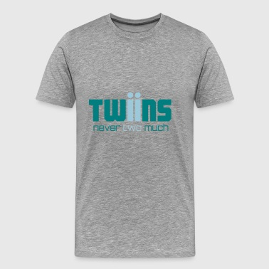Zwillinge Twins never two much - Männer Premium T-Shirt