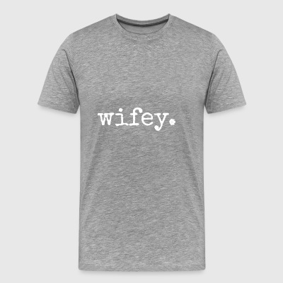 Wifey. Gifts for wives. Typewriter typography. - Men's Premium T-Shirt