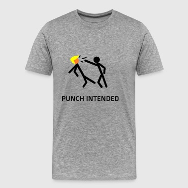 PUNCH INTENDED - Männer Premium T-Shirt