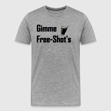 Gimme Free shots - Men's Premium T-Shirt