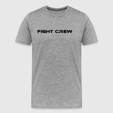 Fight Crew - Men's Premium T-Shirt