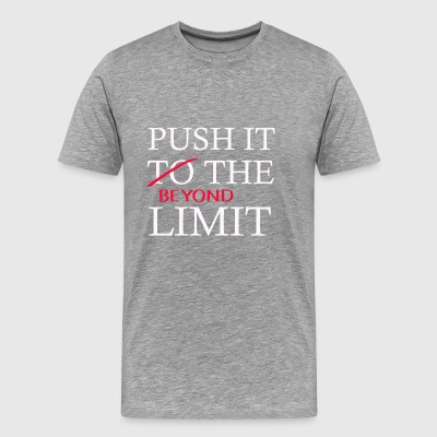 Push It Beyond the Limit - Premium T-skjorte for menn