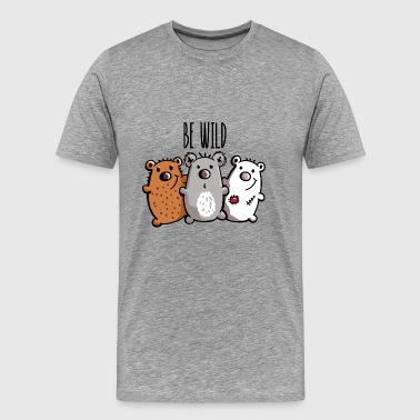 Be Wild Bears - Teddy - Kids - Cute - Baby - Men's Premium T-Shirt