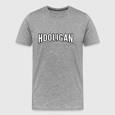 hooligan - T-shirt Premium Homme