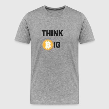 Think Big - Men's Premium T-Shirt
