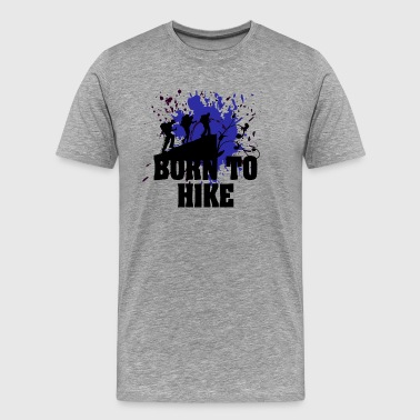 Born to Hike - love for hiking - Men's Premium T-Shirt