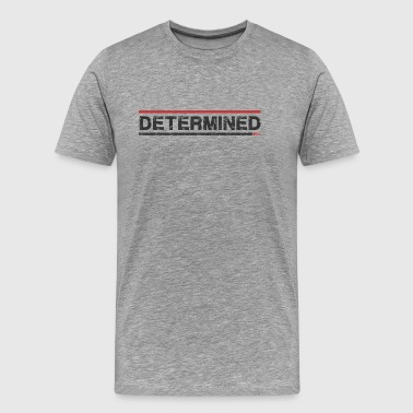 Determined - T-shirt Premium Homme