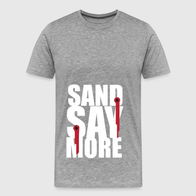 sand say more - T-shirt Premium Homme