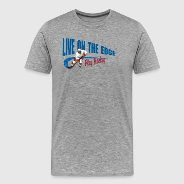 Play Hockey Live On The Edge - Men's Premium T-Shirt