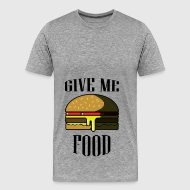 Give me FOOD - Men's Premium T-Shirt