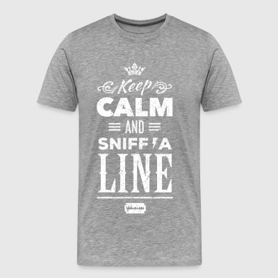 Keep Calm and Sniff A Line - Cocaine Drugs - Men's Premium T-Shirt
