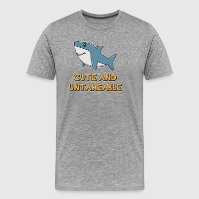 Shark Quote ➢ Cute And Untameable Shark - Männer Premium T-Shirt