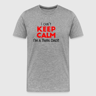 I Can not Keep Calm (Dad's Only!) - Men's Premium T-Shirt