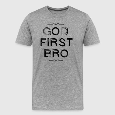 God - First - Bro - Männer Premium T-Shirt