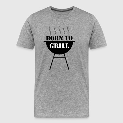 Born to Grill - Mannen Premium T-shirt