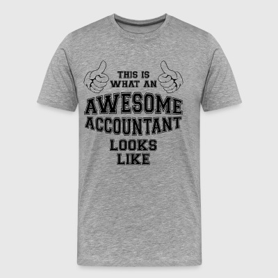 This is what an awesome Accountant looks like Gift - Men's Premium T-Shirt