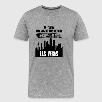 Gift Id rather be in Las Vegas - Men's Premium T-Shirt