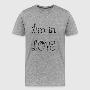 I'm in LOVE - Männer Premium T-Shirt