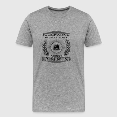 Not a calling hobby job determination skating - Men's Premium T-Shirt