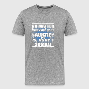 no matter cool auntie tante gift Somalia png - Männer Premium T-Shirt