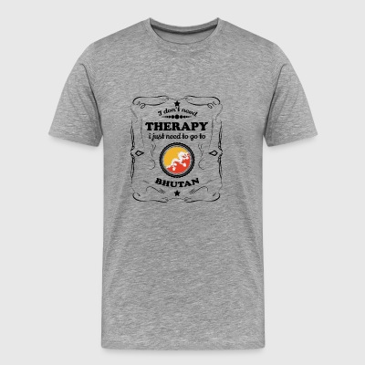 DON T NEED THERAPY GO BHUTAN - Men's Premium T-Shirt