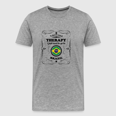 DON T NEED THERAPY GO BRAZIL - Men's Premium T-Shirt