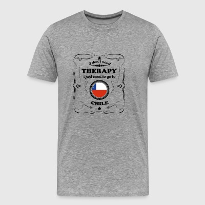 DON T NEED THERAPIE GO CHILE - Männer Premium T-Shirt