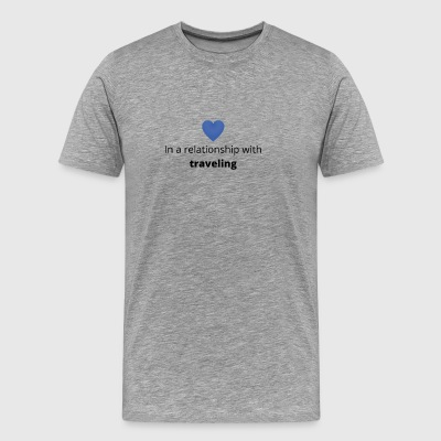 Gift single taken relationship with traveling - Men's Premium T-Shirt