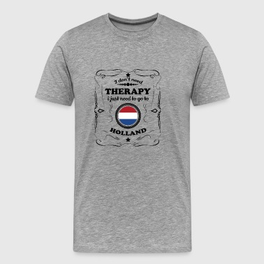 DON T NEED THERAPIE GO HOLLAND - Männer Premium T-Shirt