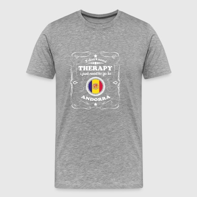 DON T NEED THERAPIE WANT GO ANDORRA - Männer Premium T-Shirt