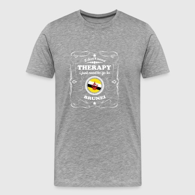 DON T NEED THERAPY WANT GO BRUNEI - Men's Premium T-Shirt