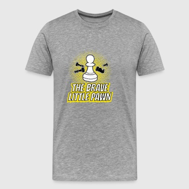 The Brave Little Pawn Gift - Premium-T-shirt herr