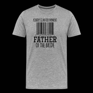 Kindly Scan for Payment - Father of the Bride - Men's Premium T-Shirt
