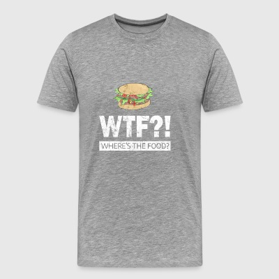 Where is the Food - T-Shirt Burger - Men's Premium T-Shirt