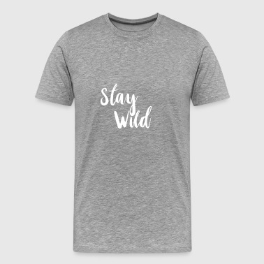Stay wild white - Men's Premium T-Shirt
