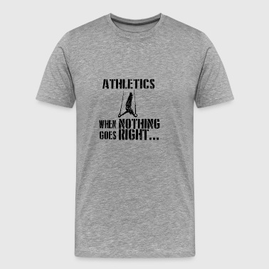 If everything goes wrong athletic triathlon gymnastics - Men's Premium T-Shirt