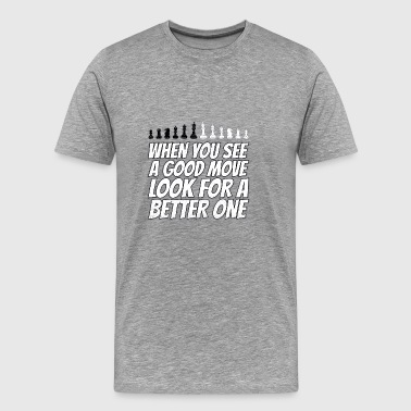 When You See A Good Move Gift - Men's Premium T-Shirt